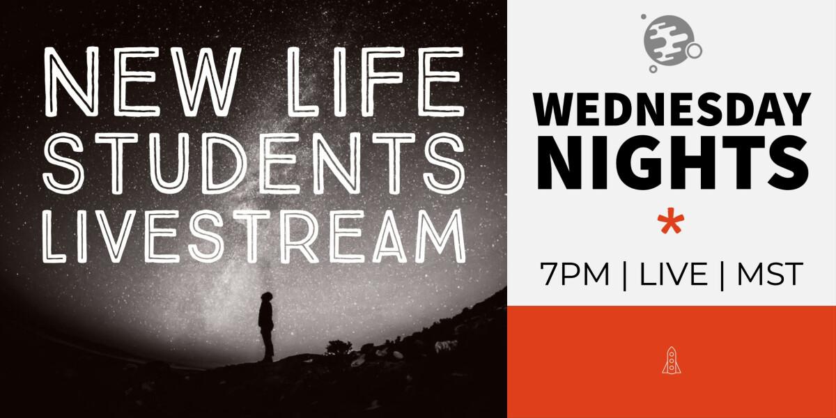 New Life Student Night  - Live stream